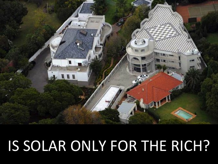 IS SOLAR ONLY FOR THE RICH?